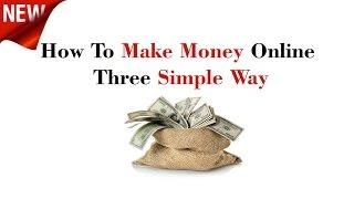 How To Earn Money Online - Three Simple Way -   Hindi/ Urdu