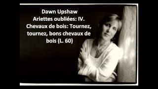 Dawn Upshaw The Complete 34 Ariettes Oubliées L 60 34 Debussy
