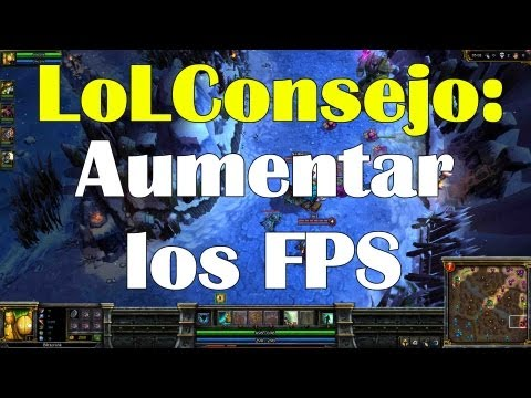 Como aumentar los FPS de League of Legends