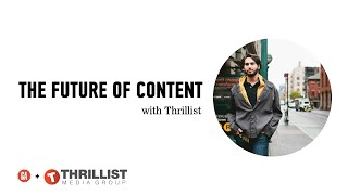 The Future of Content: A Discussion with Thrillist's Adam Rich