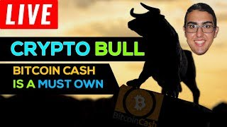 Crypto Bull Explains Why Bitcoin Cash ($BCH) Is A Must Own