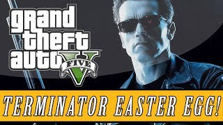 "Grand Theft Auto 5 | The Terminator ""I'll Be Back"" Easter Egg! (GTA 5 Easter Eggs)"