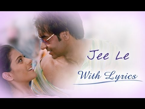 Jee Le (Song With Lyrics) | U Me Aur Hum | Ajay Devgn & Kajol
