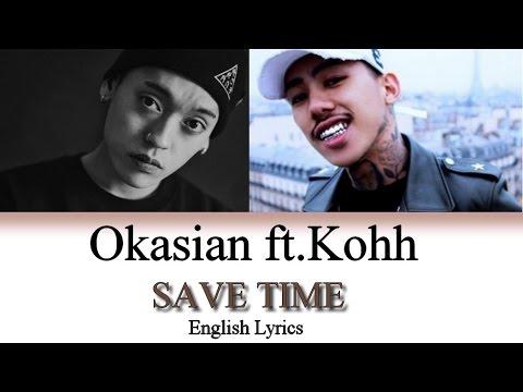 Okasian Ft KOHH - Save Time [Jnp|Han|Rom|Eng Lyrics]