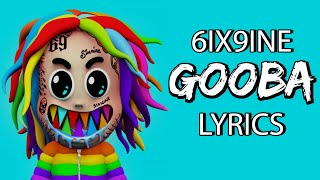 "6ix9ine - GOOBA (Lyrics) ""are you dumb stupid or dumb huh"""