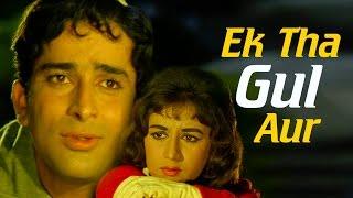 Download Ek Tha Gul Aur - Shashi Kapoor - Nanda - Jab Jab Phool Khile - Bollywood Songs - Kalyanji Anandji 3Gp Mp4