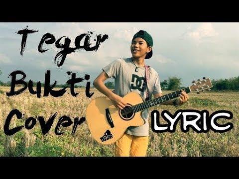 TEGAR - Lirik Bukti (Cover)
