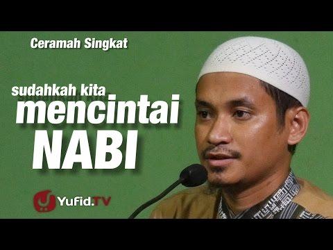 Kajian Umum : Sudahkah Kita Mencintai Nabi - Ustadz Muhammad Abduh Tuasikal
