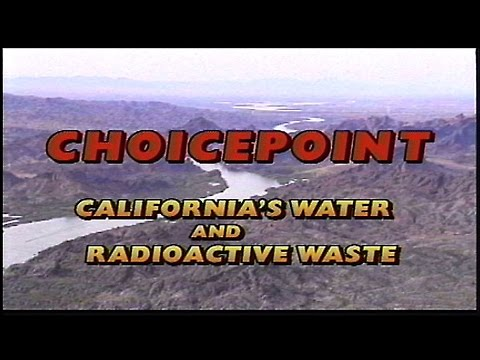 CHOICEPOINT - California's Water & Radioactive Waste - updated