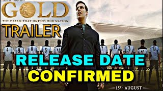 Gold Trailer | Release Date Confirmed | Akshay Kumar | Mouni Roy | Gold, Releasing On 15 August 2018