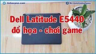 Review laptop Dell Latitdue E5440 i5 gen 4 | Laptop chơi FIFA 4, LOL, PUBG mobile