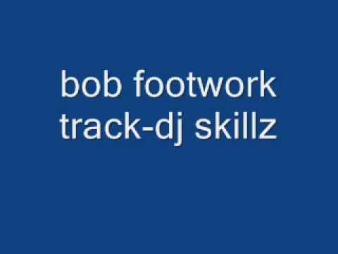 bob juke footwork dj skillz