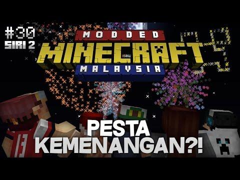 Modded Minecraft Malaysia S2 - FINALE - Pesta Kemenangan?!