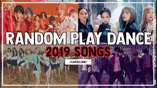 2019 SONGS RANDOM PLAY DANCE [WITHOUT COUNTDOWN] | capsojiin