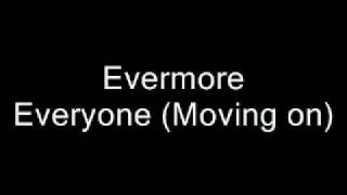 Watch Evermore Everyone Moving On video