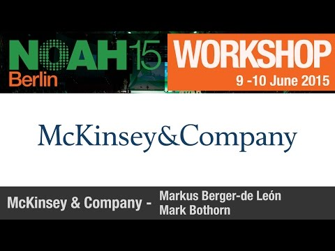 Workshop - Markus Berger-de Leon, McKinsey&Company - NOAH15 Berlin