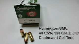 Remington UMC 40 S&W 180 Grain JHP Denim and Gel Test