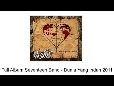download lagu Full Album Seventeen Band Dunia Yang Ind gratis