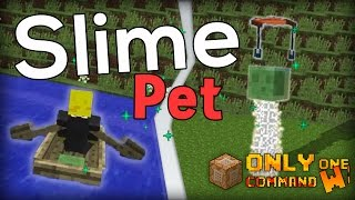 Awesome Slime Pet with only one command block. | Rideable Slime that helps you in fight!