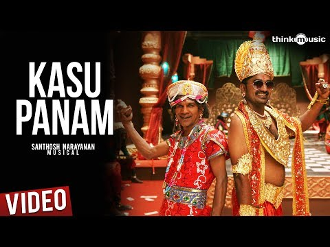 Kasu Panam Official Full Video Song   Soodhu Kavvum   Santhosh Narayanan