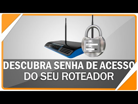 Como descobrir a senha de acesso de qualquer roteador