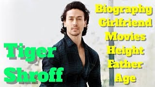 Tiger Shroff Biography | Age | Height | Father | Girlfriend and Movies