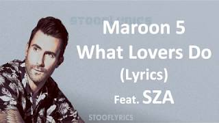 Download Lagu Maroon5 - What Lovers Do (Lyrics) Feat. SZA Gratis STAFABAND