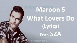 Maroon5 - What Lovers Do (Lyrics) Feat. SZA