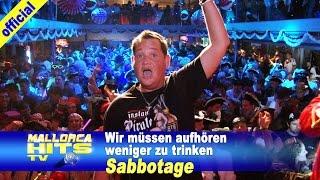 Sabbotage - Wir müssen aufhören weniger zu trinken - Ballermann Hits