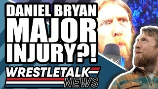 "Daniel Bryan WWE Injury ""Closely Guarded"", WWE Faction BROKEN UP! 