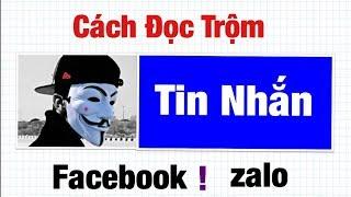 Cách đọc trộm tin nhắn facebook ,zalo .Hoàng Định