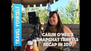 Cailin O'Neil's Snapchat travels recap in 2017