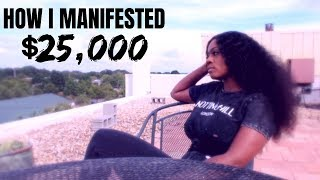 HOW I MANIFEST $25,000 // HOW TO MANIFEST ANYTHING YOU WANT !