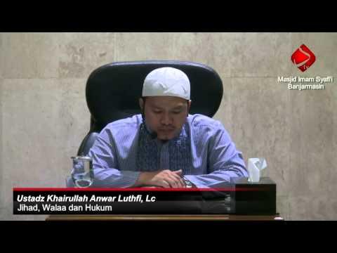 Jihad, Walaa Dan Hukum #5 - Ustadz Khairullah Anwar Luthfi, Lc