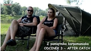 Z pamiętnika karpomaniaka - odcinek 3 - AFTER CATCH - NoLimitTeam.pl