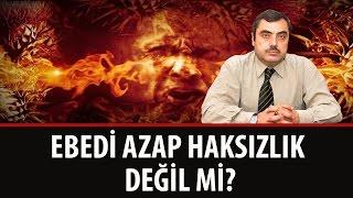 Mustafa KARAMAN - Ebedi Azap Haksızlık Değil mi?