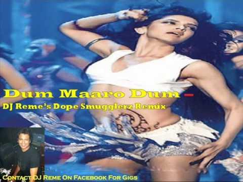 DJ Remes Dope Smugglerz Remix Dum Maro Dum