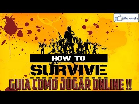 How To Survive - GUIA Como Jugar ONLINE COOP !!