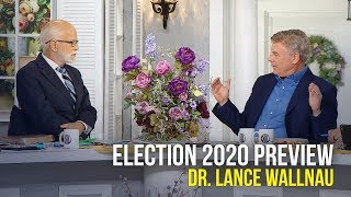 A Preview of Election 2020 - Dr Lance Wallnau on The Jim Bakker Show