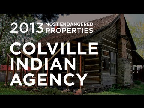 Colville Indian Agency - Chewelah, Washington - 2013 Most Endangered Properties List