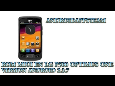 ROM MIUI EN LG P500 OPTIMUS ONE VERSION ANDROID 2.3.7