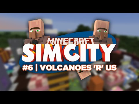 Minecraft SimCity | 06 | Volcanoes 'R' Us | Simcraft (The Sims Minecraft Simcity Mod)