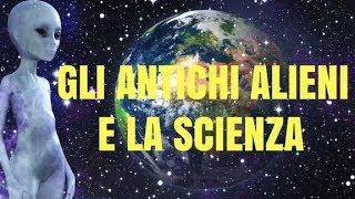 GLI ANTICHI ALIENI E LA RECENTE RICERCA SCIENTIFICA