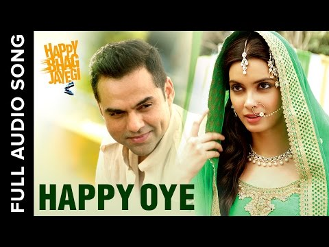 Happy Oye | Full Audio Song | Happy Bhag Jayegi