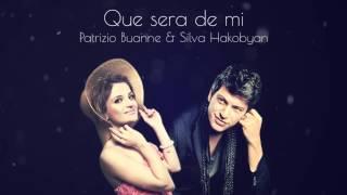 """Patrizio Buanne & Silva Hakobyan - """"Que sera de mi"""" (Audio)"""