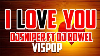 I LOVE YOU[DJ SNIPER & DJ ROWEL]