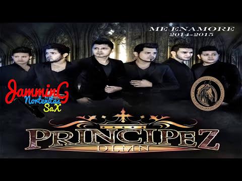 Los Principes De La Música Norteña  - Me Enamore 2014 ((//Jamming Norteñitas Sax//))