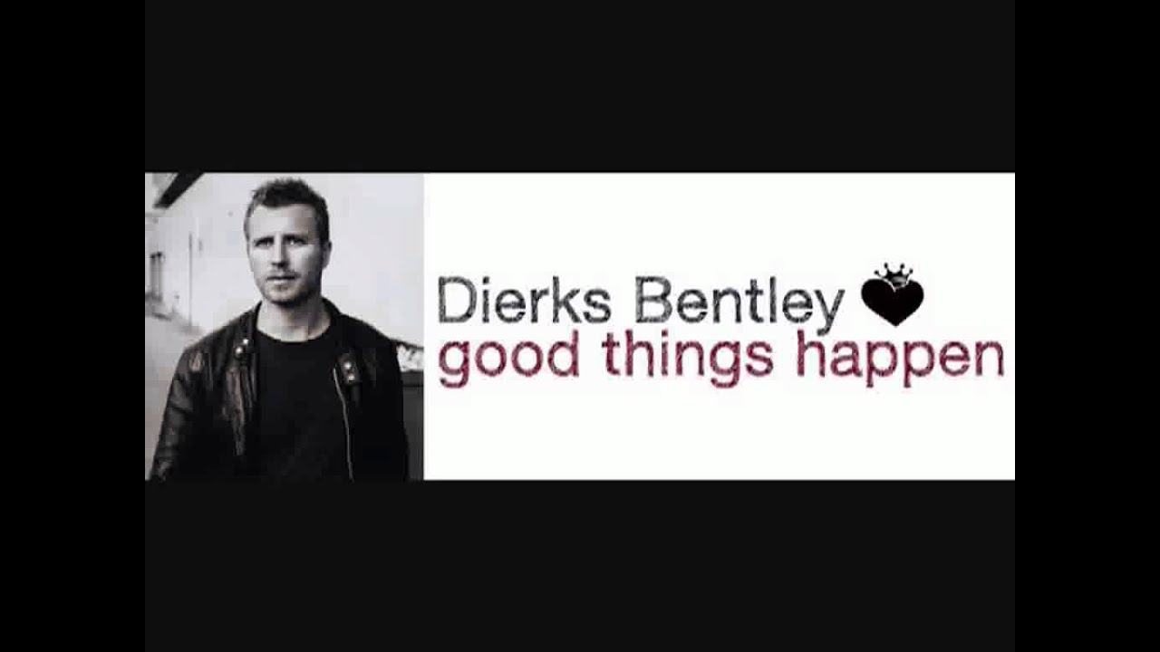 dierks bentley good things happen with lyrics hd. Cars Review. Best American Auto & Cars Review