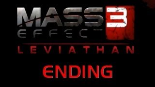 Mass Effect 3_ Leviathan - Ending