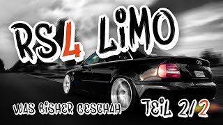 RS4 Limo  - Was bisher geschah! Teil 2 | Philipp Kaess |